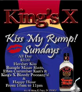 King's X Bar Kiss My Rump Sundays